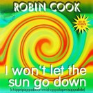 Robin Cook I Won't Let The Sun Go Down 12""