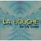 """La Bouche Be My Lover 12"""""""