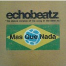 """Echobeatz Mas Que Nada 12"""""""