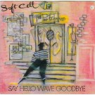 Soft Cell Say Hello  Wave Goodbye 7""