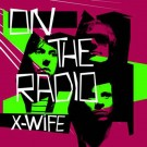 "X-Wife On The Radio EP 7"""