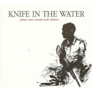 Knife In The Water Plays One Sound And Others CD