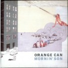 Orange Can Mornin' Son CD