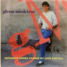Glenn Medeiros Nothing's Gonna Change My Love For You 12""
