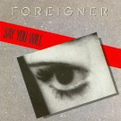 Foreigner Say You Will 7""