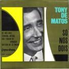 """Tony De Matos Só Nós Dois 7"""""""