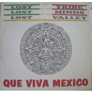 """Lost Tribe Of The Lost Minds Of The Lost Valley Que Viva Mexico 12"""""""