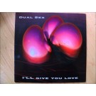 Dual Sex I'll Give You Love 12""