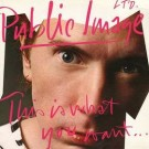 Public Image Limited This Is What You Want... This Is What You Get LP
