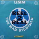 Reel 2 Real Featuring The Mad Stuntman Conway 12""