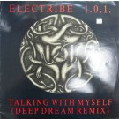 """Electribe 101 Talking With Myself (Deep Dream Remix) 12"""""""