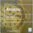 Alcatraz Giv Me Luv (Original / Deep Dish Mixes) 12""