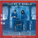 Bad Boys Blue You're A Woman (Long Version) 12""