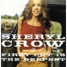 Sheryl Crow The First Cut Is The Deepest CD