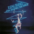 The Real Thing Can You Feel The Force LP