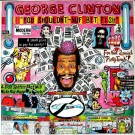 George Clinton You Shouldn't-Nuf Bit Fish LP