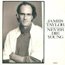 James Taylor (2) Never Die Young 7""
