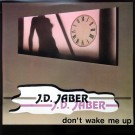 J.D. Jaber Don't Wake Me Up 12""