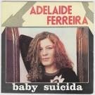 "Adelaide Ferreira Baby Suicida 7"""