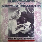 Eurythmics And Aretha Franklin Sisters Are Doin' It For Themselves = Las Hermanas