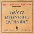 Dexys Midnight Runners The Celtic Soul Brothers 7""