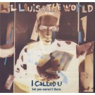 """Lil' Louis & The World I Called U (But You Weren't There) 12"""""""