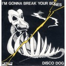 The Disco Dog I'm Gonna Break Your Bones 12""