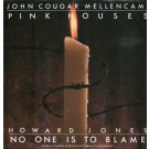 John Cougar Mellencamp / Howard Jones Pink Houses / No One Is To Blame 12""