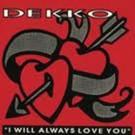 """Dekko I Will Always Love You 12"""""""
