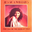 Jessica Williams / The Simon Orchestra (They Call Me The) Queen Of Fools 12""