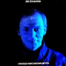 """Jim Diamond I Should Have Known Better 7"""""""