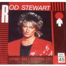 Rod Stewart What Am I Gonna Do (I'm So In Love With You) 12""