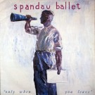 """Spandau Ballet Only When You Leave 12"""""""