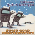 Solid Gold Chartbusters I Wanna 1-2-1 With You CD