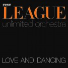 The League Unlimited Orchestra Love And Dancing LP
