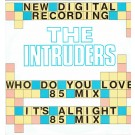 """The Intruders Who Do You Love ('85 Mix) 12"""""""