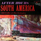 Orizaba And His Orchestra After Hours South America LP