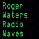 """Roger Waters Radio Waves 7"""""""