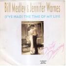 "Bill Medley & Jennifer Warnes (I've Had) The Time Of My Life 7"""