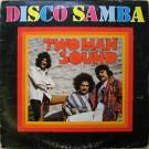 Two Man Sound Disco Samba 3LP