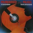 Yukihiro Takahashi Murdered By The Music LP