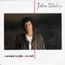 """John Illsley Never Told A Soul 7"""""""