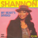 Shannon My Heart's Divided 7""