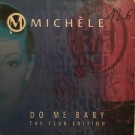 Michèle Do Me Baby (The Club Edition) 12""