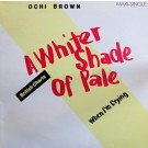 O'Chi Brown A Whiter Shade Of Pale 12""