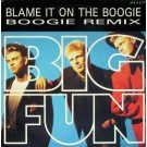 Big Fun Blame It On The Boogie (Boogie Remix) 12""