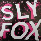 Sly Fox Let's Go All The Way 7""
