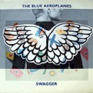 The Blue Aeroplanes Swagger LP