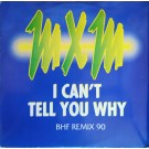 """MXM I Can't Tell You Why 12"""""""