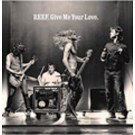 Reef Give Me Your Love [CD 1] CDS